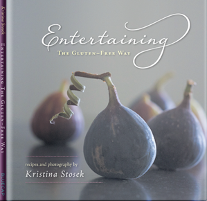 Entertaining the Gluten Free Way by Kristina Stosek