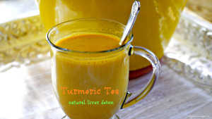 Turmeric Tea - natural liver detox.