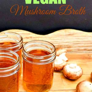 4-Ingredient Vegan Mushroom Broth